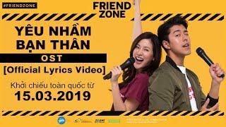 [3.59 MB] OST FRIEND ZONE - YÊU NHẦM BẠN THÂN | Phim Đang Được Chiếu Từ 15.03.2019