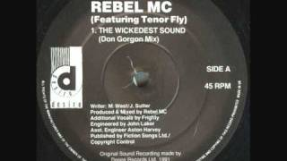 Rebel MC  - The Wickedest Sound (Don Gorgon Mix)