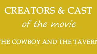The Cowboy and the Tavern (2016) Movie Information Cast and Creators
