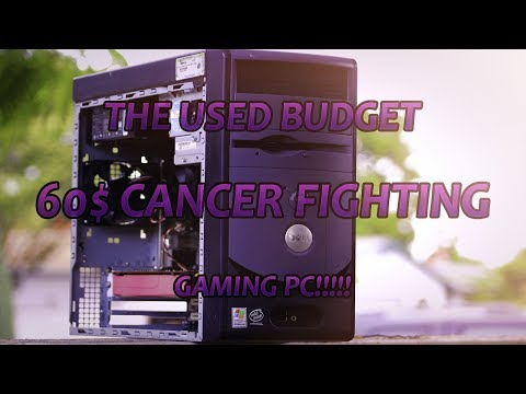 The USED BUDGET $60 Cancer Fighting GAMING PC!