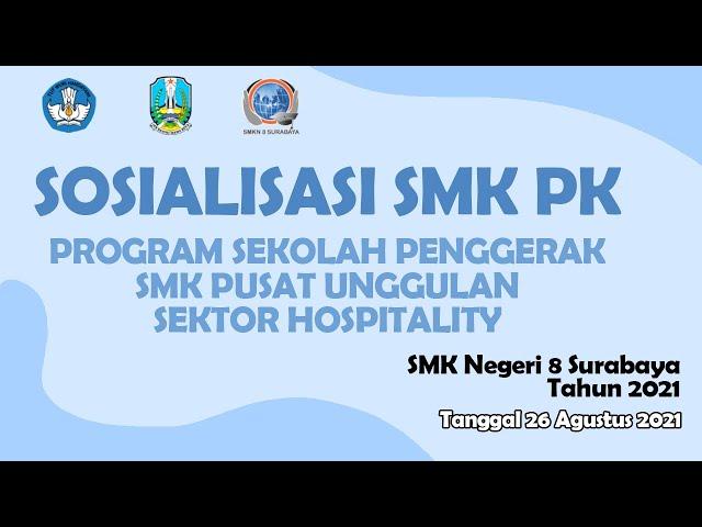 SOSIALISASI SMK PK 2021 SMK NEGERI 8 SURABAYA