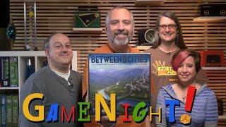 Between Two Cities - GameNight! Se3 Ep29