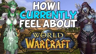 How I Currently Feel About World Of Warcraft