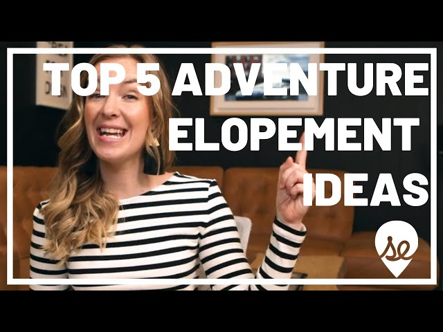 Top 5 Adventure Elopements: Fun Destinations for Your Adventure Elopement