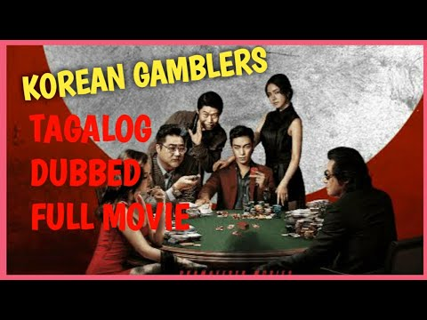 best-tagalog-dubbed-full-movie- -korean-gambler-tagalog-dubbed-action-movie