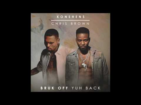 KONSHENS X CHRIS  BROWN - BRUK OFF YUH BACK - SUBKONSHUS MUS