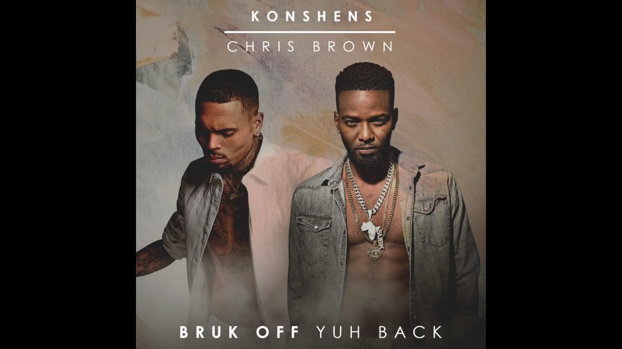 Download Konshens x Chris Brown - Bruk Off Yuh Back (Official Audio)