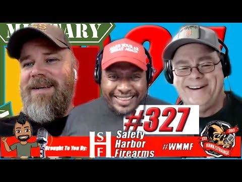 Podcast #327 - MAC Military Arms Channel National Emergency Gun Control? Hank Strange WMMF Pod
