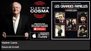Vladimir Cosma - Douce est la mort - feat. Orchestre Philharmonique de Paris