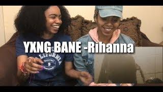 Yxng bane - rihanna (REACTION)