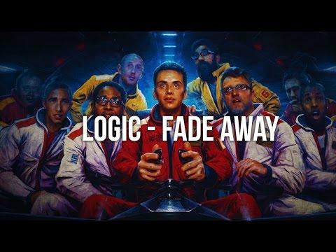 Logic - Fade Away (Lyrics) 1080p