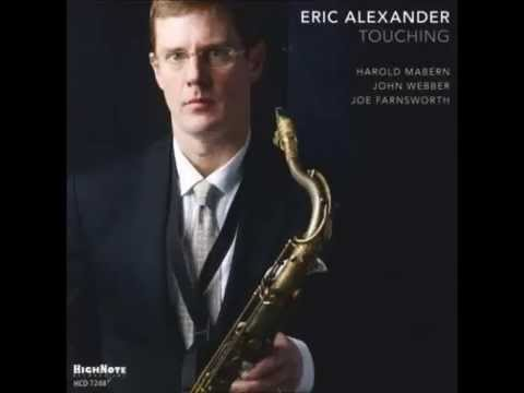 Eric Alexander: Touching  (full album)
