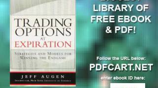 Trading Options at Expiration Strategies and Models for Winning the Endgame paperback