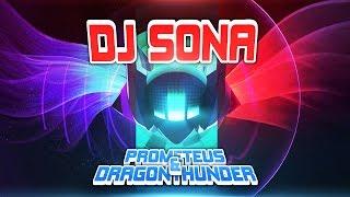 DJ Sona (Prometeus & Dragonthunder Remix)