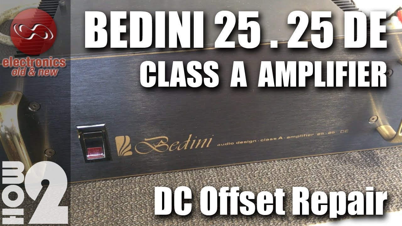 Bedini 25 25 Class A Amplifier Repair - YouTube
