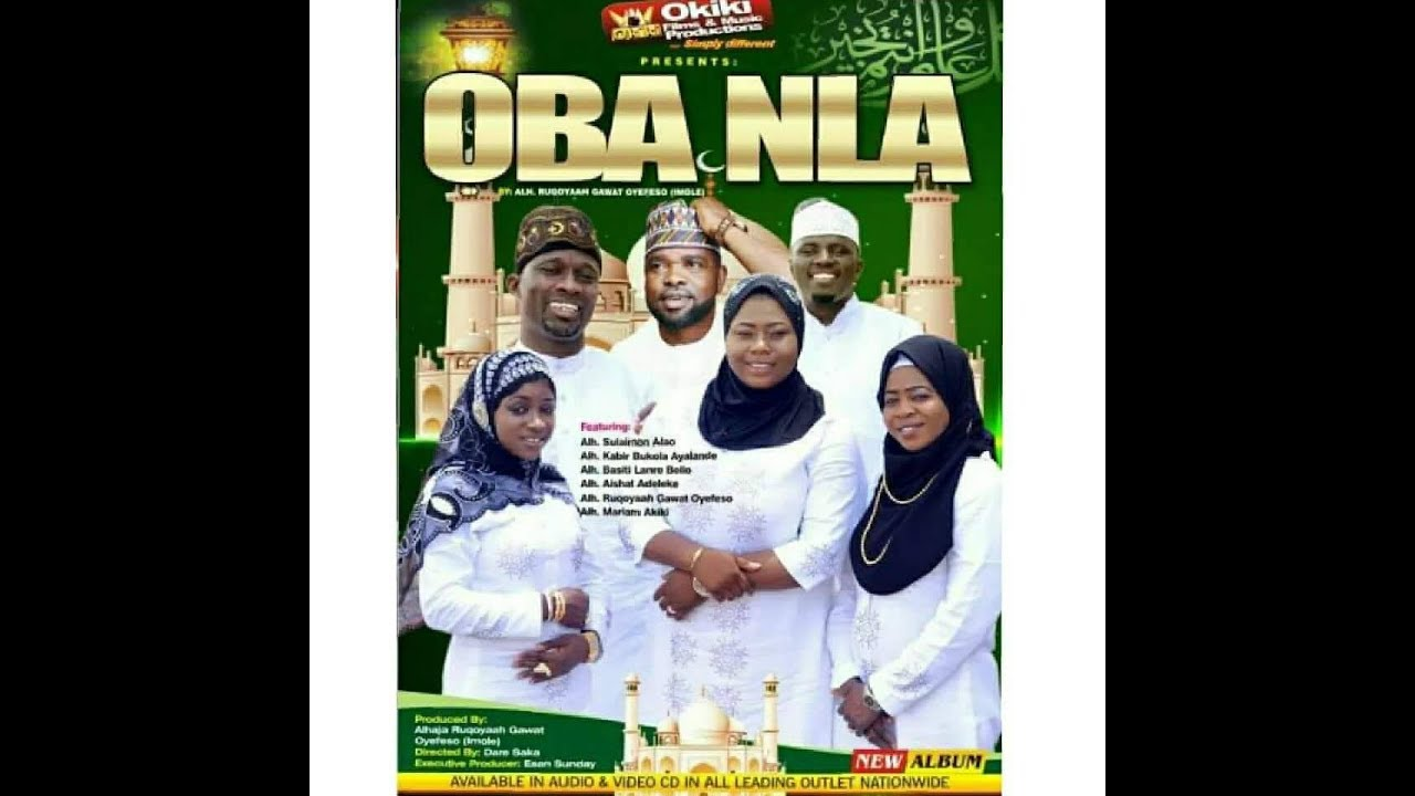 Download Oba Nla Latest Yoruba Islamic 2018 Music Video Starring Rukayat Gawat Oyefeso | Alao Malaika