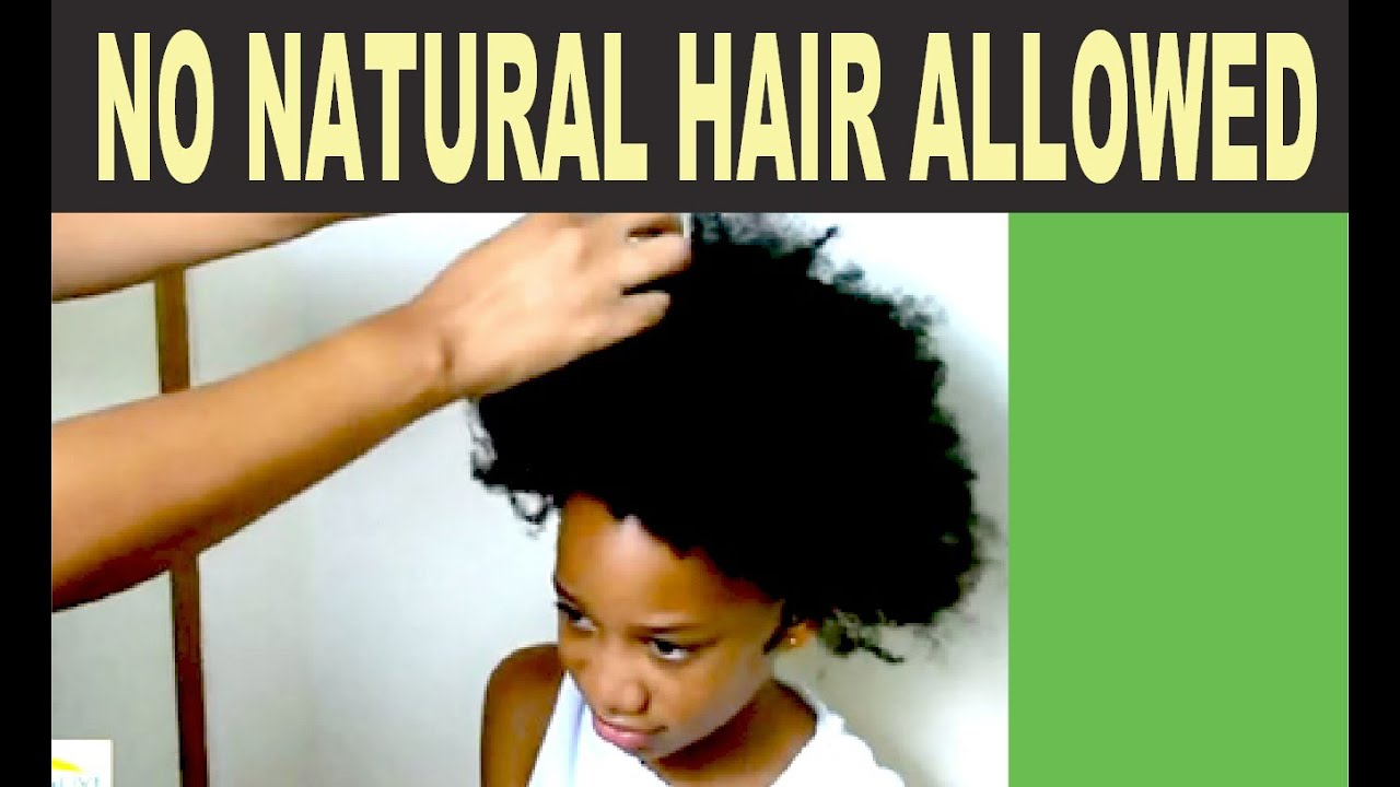 Natural Hair Not  Allowed. Loud & Clear messages demonizing black culture.