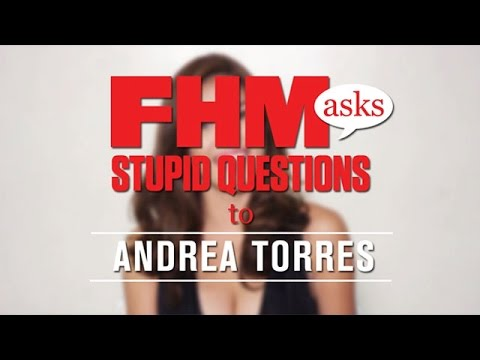FHM Asks Stupid Questions To Andrea Torres