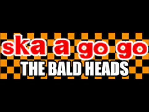 THE BALD HEADS - ska a go go (HQ)