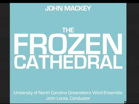 John Mackey: The Frozen Cathedral