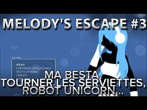 Melody's Escape #3 : Ma BESTA, tourner les serviettes, Robot unicorn...