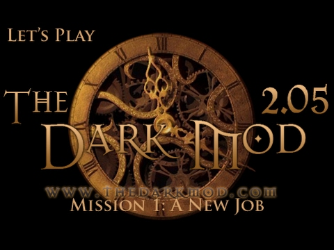 Let's Play The Dark Mod - Mission 1: A New Job (2.05)