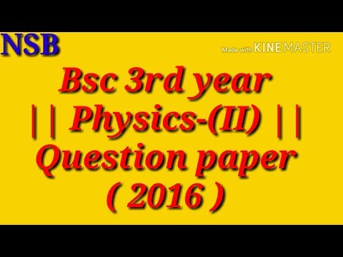 Bsc 3rd year|| Physics {II}nd paper || -2016 Question paper