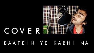 Gambar cover Baatein Ye kabhi Na | Arijit Singh | Best Male Cover | By Tuhin