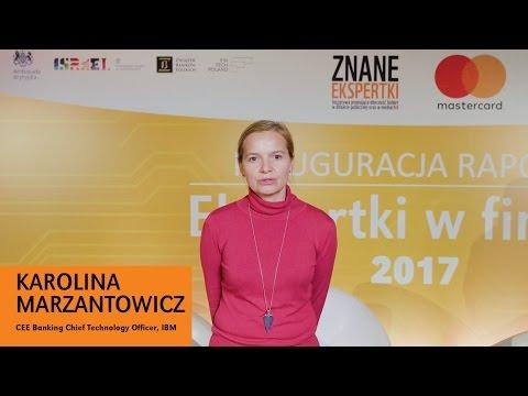 """Ekspertki w fintech""- Karolina Marzantowicz, CEE Banking Chief Technology Officer, IBM"