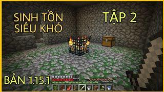 Thử Sinh Tồn Minecraft 1.15.1 Siêu Khó | Tìm Thấy Chỗ Ở Mới Và Chuyến Đi Mine Khó Khăn!!!