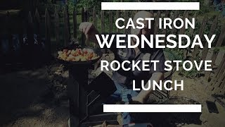 Cast Iron Wednesday : Rocket Stove Lunch