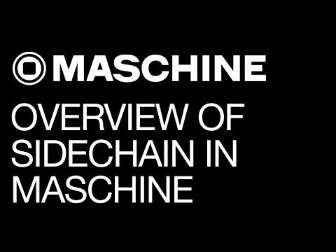 Maschine - Overview of Sidechain Feature and Some Helpful Tips