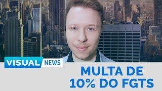 FIM DA MULTA DE 10% DO FGTS, NOVO SAQUE IMEDIATO E MAIS | Visual News