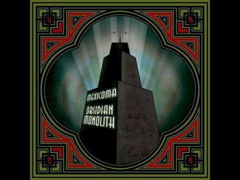 Mexicoma   Obsidian Monolith 2013 Full Album