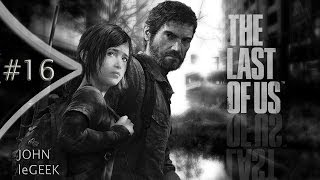 The Last of Us - Playthrough Fr | # 16 | Des Coupins