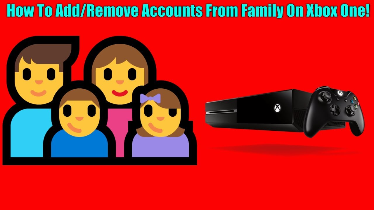 How To Add/Remove Accounts From Family On Xbox One