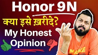 HONOR 9N - My Honest Opinion - HOT or NOT ?