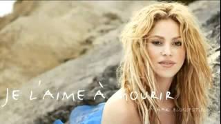 La Quiero a morir - (Je laime a mourir) Shakira Version Estudio (Letra)