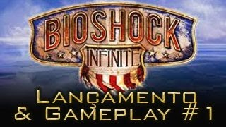 Bioshock Infinite - Gameplay de lançamento!