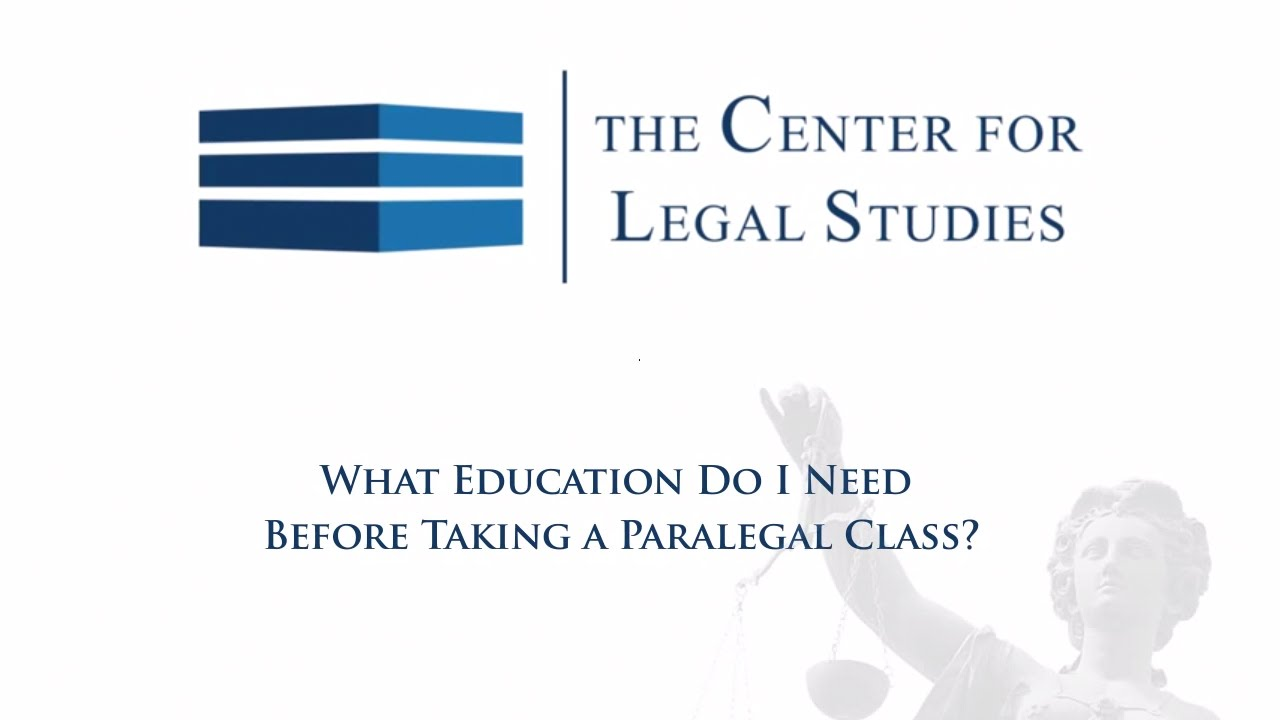 What Education Do I Need Before Taking A Paralegal Course
