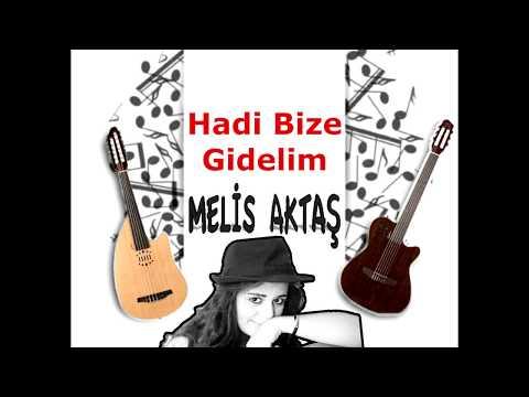 Melis Aktaş- Hadi Bize Gidelim (Ahmet Kaya) Mutlu Yıllar :)