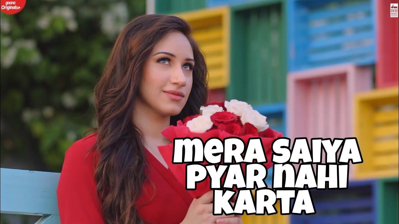 mera saiya pyar nahi karta full video song | mera saiyaan pyar nahi karta song | Jass Manak song
