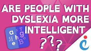 Are people with Dyslexia more intelligent? | Exceptional Individuals