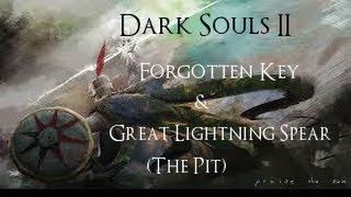 Forgotten Key/ Great Lightning Spear (The Pit) - Dark Souls 2