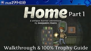 "Home ""Walkthrough & 100% Trophy Guide"" (Part 1) [PS4 / PS VITA]  rus199410"
