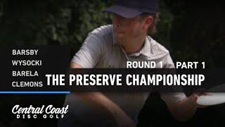 2020 The Preserve Championship - Round 1 - Part 1 - Barsby, Wysocki, Clemons, Barela