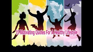 15 motivating quotes for a healthy ...