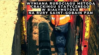 Wymiana rurociągu metodą crackingu statycznego w Białymstoku na rury Saint-Gobain PAM