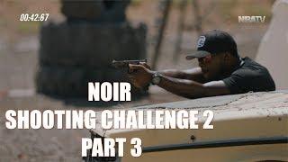 NOIR Shooting Challenge 2 | Part 3