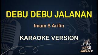 DEBU DEBU JALANAN Karaoke Version (Karaoke Dangdut Koplo) Imam S Arifin